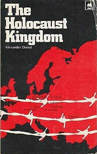 The Holocaust Kingdom. A memoir: Donat, Alexander