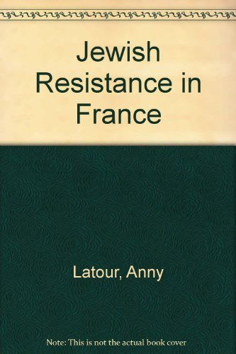 Jewish (The) Resistance in France (1940-1944): Latour, Anny., trans.