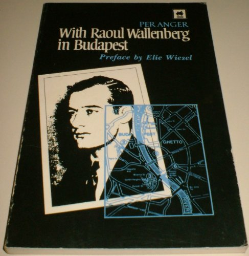 With Raoul Wallenberg in Budapest: Anger, Per