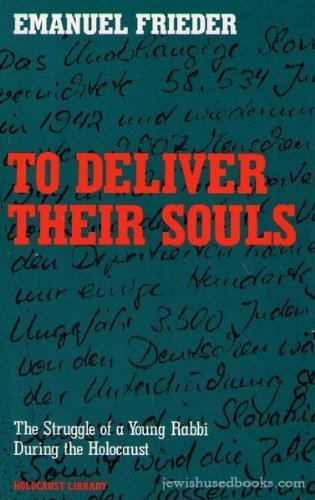 9780896041455: To Deliver Their Souls: The Struggle of a Young Rabbi Druing the Holocaust