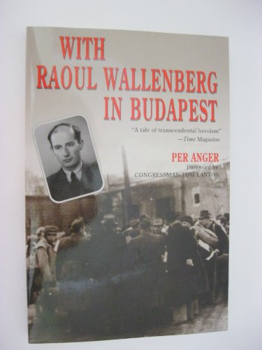 With Raoul Wallenberg in Budapest: Memories of: Anger, Per