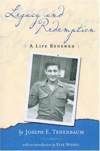 Legacy And Redemption : A Life Renewed: Tenenbaum, Joseph E.