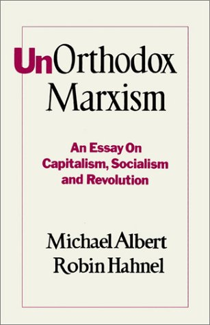 9780896080041: Unorthodox Marxism: An Essay on Capitalism, Socialism, and Revolution