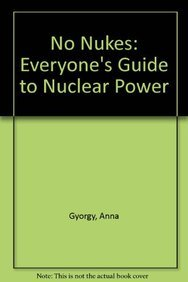 9780896080072: No Nukes: Everyone's Guide to Nuclear Power