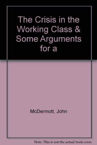 The Crisis in the Working Class : John McDermott