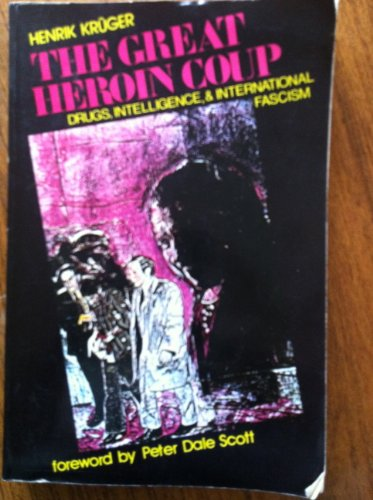 9780896080317: The Great Heroin Coup: Drugs, Intelligence & International Fascism