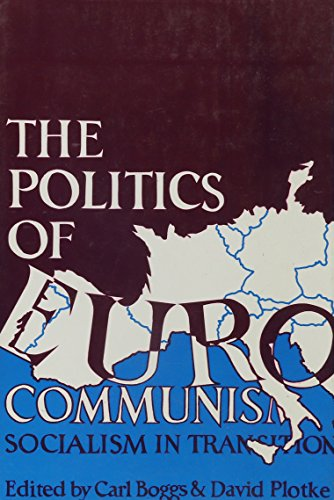 9780896080515: The Politics of Eurocommunism: Socialism in Transition