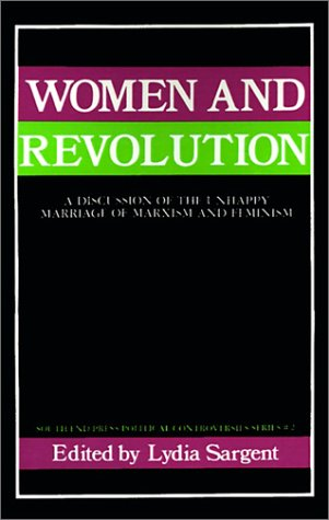 9780896080614: Women and Revolution: A Discussion of the Unhappy Marriage of Marxism and Feminism (South End Press Political Controversies Series)