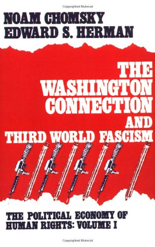 The Washington Connection and Third World Fascism (The Political Economy of Human Rights - Volume I...