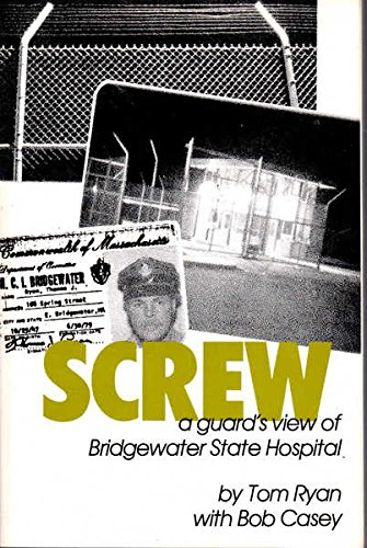 9780896080980: Screw, a guard's view of Bridgewater State Hospital