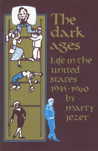 9780896081277: The Dark Ages: Life in the United States 1945-1960