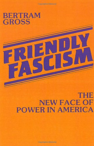 9780896081499: Friendly Fascism: The New Face of Power in America