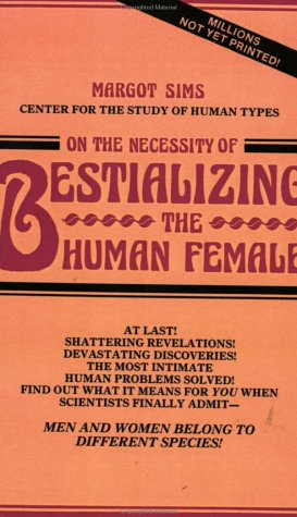 9780896081505: On the Necessity of Bestializing the Human Female