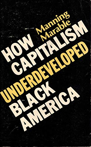 9780896081659: How Capitalism Underdeveloped Black America: Problems in Race, Political Economy, and Society