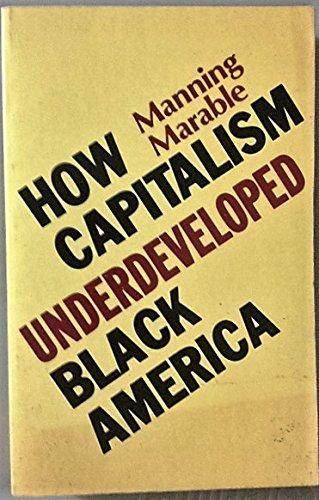 9780896081666: How Capitalism Underdeveloped Black America