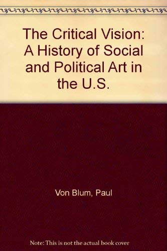 9780896081727: The Critical Vision: A History of Social and Political Art in the U.S.