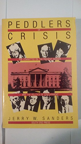9780896081819: Peddlers of Crisis: The Committee on the Present Danger and the Politics of Containment