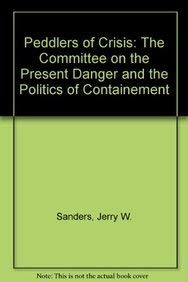 9780896081826: Peddlers of Crisis: The Committee on the Present Danger and the Politics of Containement