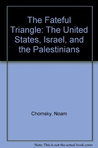 9780896081888: The Fateful Triangle: The United States, Israel and the Palestinians