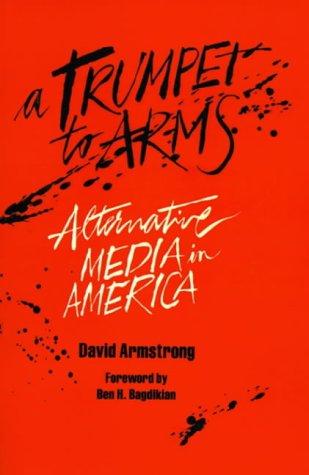 9780896081932: Trumpet to Arms: Alternative Media in America