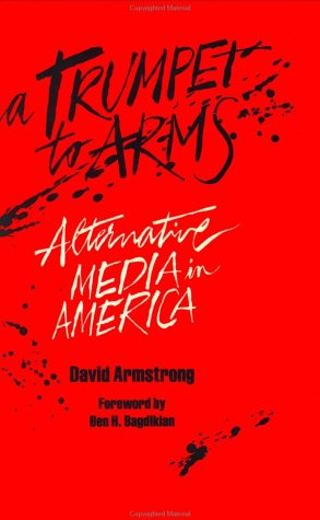 9780896081932: A Trumpet to Arms: Alternative Media in America