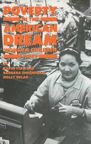 Poverty in the American Dream: Women & Children First (INC pamphlet): Sklar, Holly; Ehrenreich,...