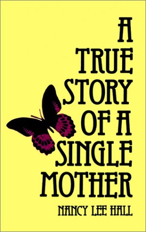 A True Story of a Single Mother: Nancy Lee Hall