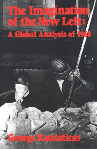 9780896082274: The Imagination of the New Left: A Global Analysis of 1968