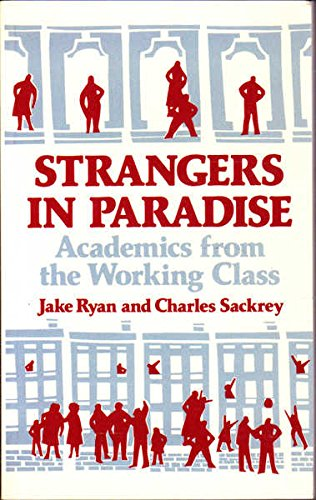 9780896082311: Strangers in Paradise: Academics from the Working Class