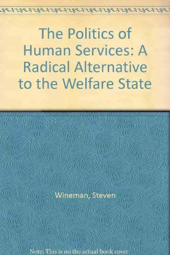 9780896082342: The Politics of Human Services: A Radical Alternative to the Welfare State