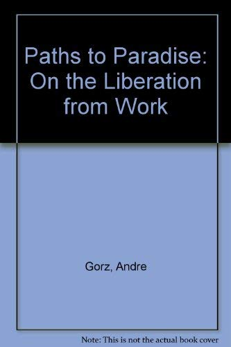 9780896082427: Paths to Paradise: On the Liberation from Work (English and French Edition)