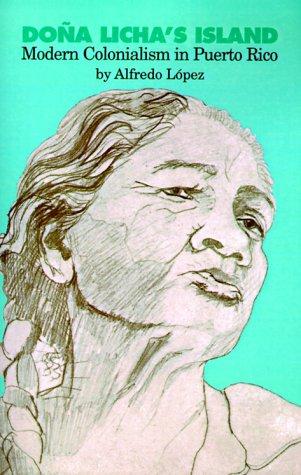 9780896082571: Dona Licha's Island: Modern Colonialism in Puerto Rico