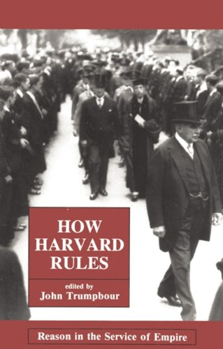 How Harvard Rules : Reason in the Service of Empire (Sociology Ser.)