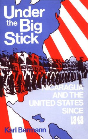 9780896083233: Under the Big Stick: Nicaragua and the United States Since 1848
