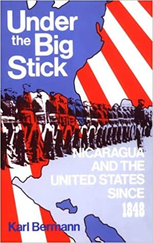 9780896083240: Under the Big Stick: Nicaragua and the United States Since 1848