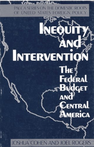 9780896083257: Inequity and Intervention: The Federal Budget and Central America (Pacca Series on the Domestic Roots of U.S. Foreign Policy)