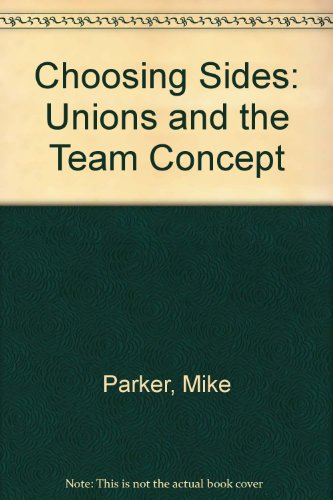 9780896083486: Choosing Sides: Unions and the Team Concept