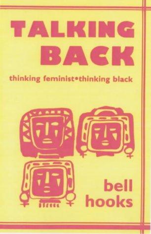 9780896083530: Talking Back: Thinking Feminist, Thinking Black