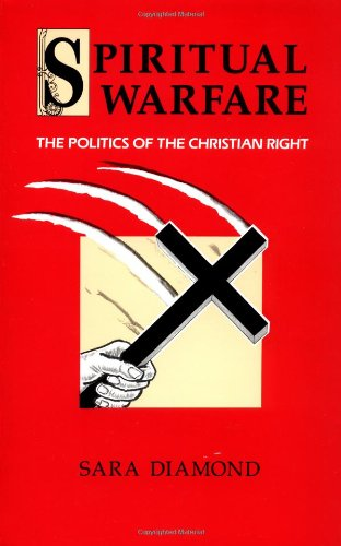 Spiritual Warfare: The Politics of the Christian Right