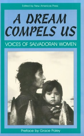 9780896083684: A Dream Compels Us: Voices of Salvadoran Women (Cambridge Texts in the History of)