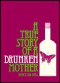9780896083806: A True Story of a Drunken Mother