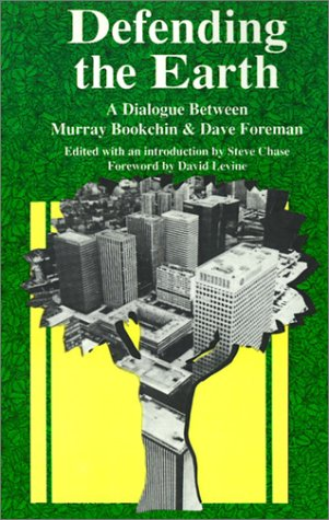 9780896083820: Defending the Earth: A Dialogue Between Murray Bookchin and Dave Foreman