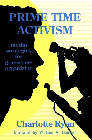 9780896084018: Prime Time Activism: Media Strategies for Grassroots Organizing