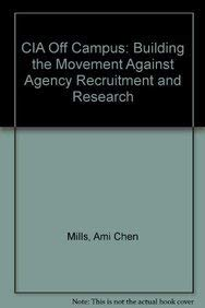 9780896084049: CIA Off Campus: Building the Movement Against Agency Recruitment and Research