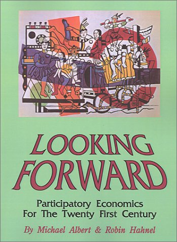 9780896084056: Looking Forward: Participatory Economics for the Twenty First Century