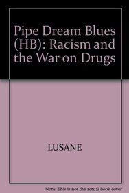 9780896084117: Pipe Dream Blues: Racism and the War on Druges