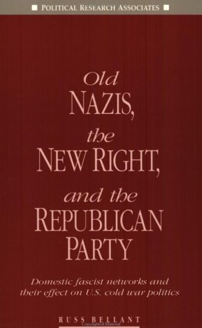 9780896084186: Old Nazis, the New Right, and the Republican Party: Domestic fascist networks and their effect on U.S. cold war politics