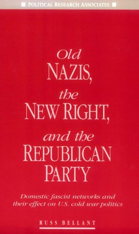9780896084193: Old Nazis, the New Right, and the Republican Party: Domestic Fascist Networks and Their Effect on U.S. Cold War Politics