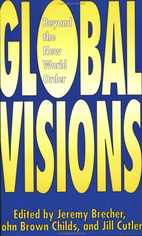 9780896084605: Global Visions: Beyond the New World Order