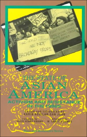 The State of Asian America: Activism and: Juan, Karin Aguilar-San